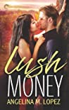 Lush Money (Filthy Rich #1)