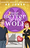 For Better or For Wolf (Paranormal Wedding Planners #4)