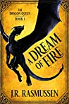 A Dream of Fire (The Dragon Queen #1)