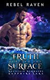 Truth Beneath The Surface (Mountain Mermaids; Sapphire Lake, #12)
