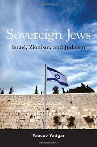 Sovereign Jews Israel, Zionism, and Judaism
