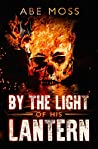 By the Light of His Lantern: A Novel