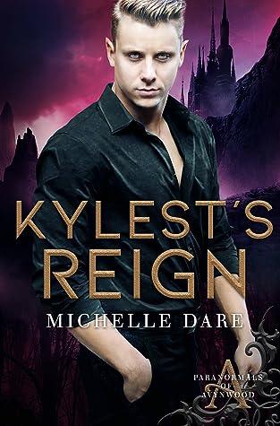 Kylest's Reign (Paranormals of Avynwood, #3)