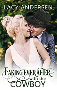 Faking Ever After with the Cowboy: