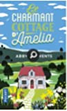 Le Charmant cottage d'Amelia by Abby Clements