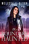 Boundary Haunted (Boundary Magic, #5)