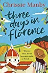 Three Days in Florence: the perfect romantic and feel-good read this September