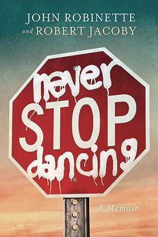 Never Stop Dancing: A Memoir