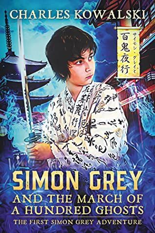 Simon Grey and the March of a Hundred Ghosts (Simon Grey #1)