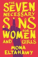 The Seven Necessary Sins for Women and Girls