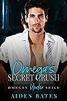 Omega's Secret Crush (Omegas Under Siege, #1)