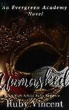 Unmasked (Evergreen Academy #4)