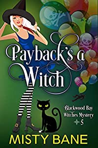 Payback's a Witch (Blackwood Bay Witches #5)