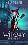 Witchy Business (Witches of Shadow Lane #1)