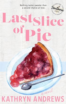 Last Slice of Pie (Starving for Southern, #2)