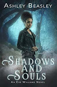 Shadows and Souls (Eve Williams #3)