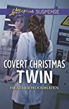 Covert Christmas Twin by Heather Woodhaven
