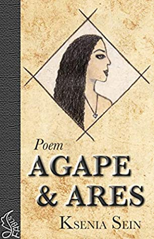 AGAPE AND ARES by Ksenia Sein