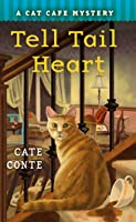 The Tell Tail Heart (Cat Cafe Mystery #3)