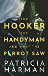 The Hooker, the Handyman and What the Parrot Saw