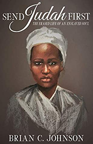 Send Judah First: the Erased Life of an Enslaved Soul Book Cover