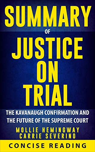 Justice on Trial - Mollie Hemingway, Carrie Severino