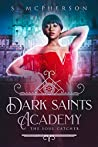 Dark Saints Academy: The Soul Catcher