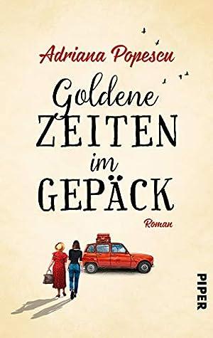 Goldene Zeiten im Gepäck by Adriana Popescu