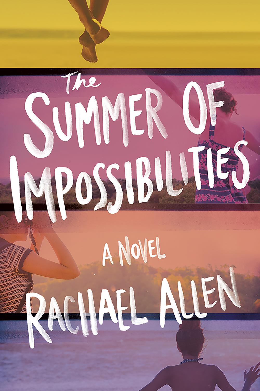 The Summer of Impossibilities - Rachael Allen