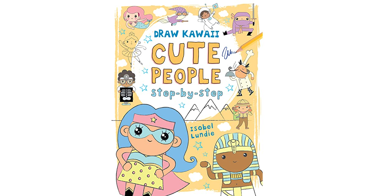 Cute People Draw Kawaii In Easy To Follow Step By Step