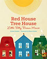 Red House, Tree House, Little Bitty Brown Mouse
