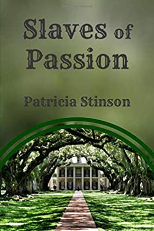 Slaves of Passion by Patricia Stinson