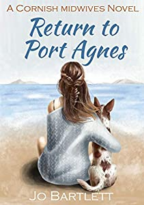 Return to Port Agnes: A Cornish Midwives Novel
