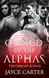 Owned by the Alphas (The Omega's Alphas, #1)