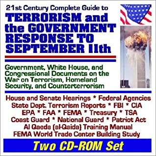 21st Century Complete Guide to Terrorism and the Government Response to September 11th - Government, White House, and Congressional Documents on the ... Trade Center Building Study (Two CD-ROM Set)