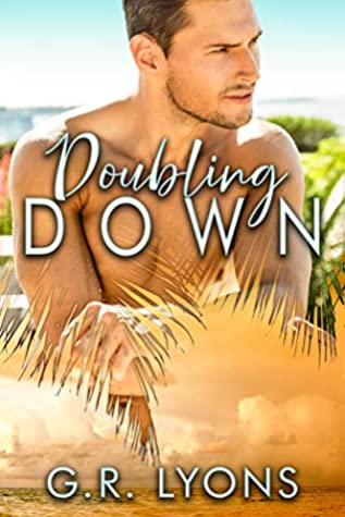 Doubling Down by G.R. Lyons