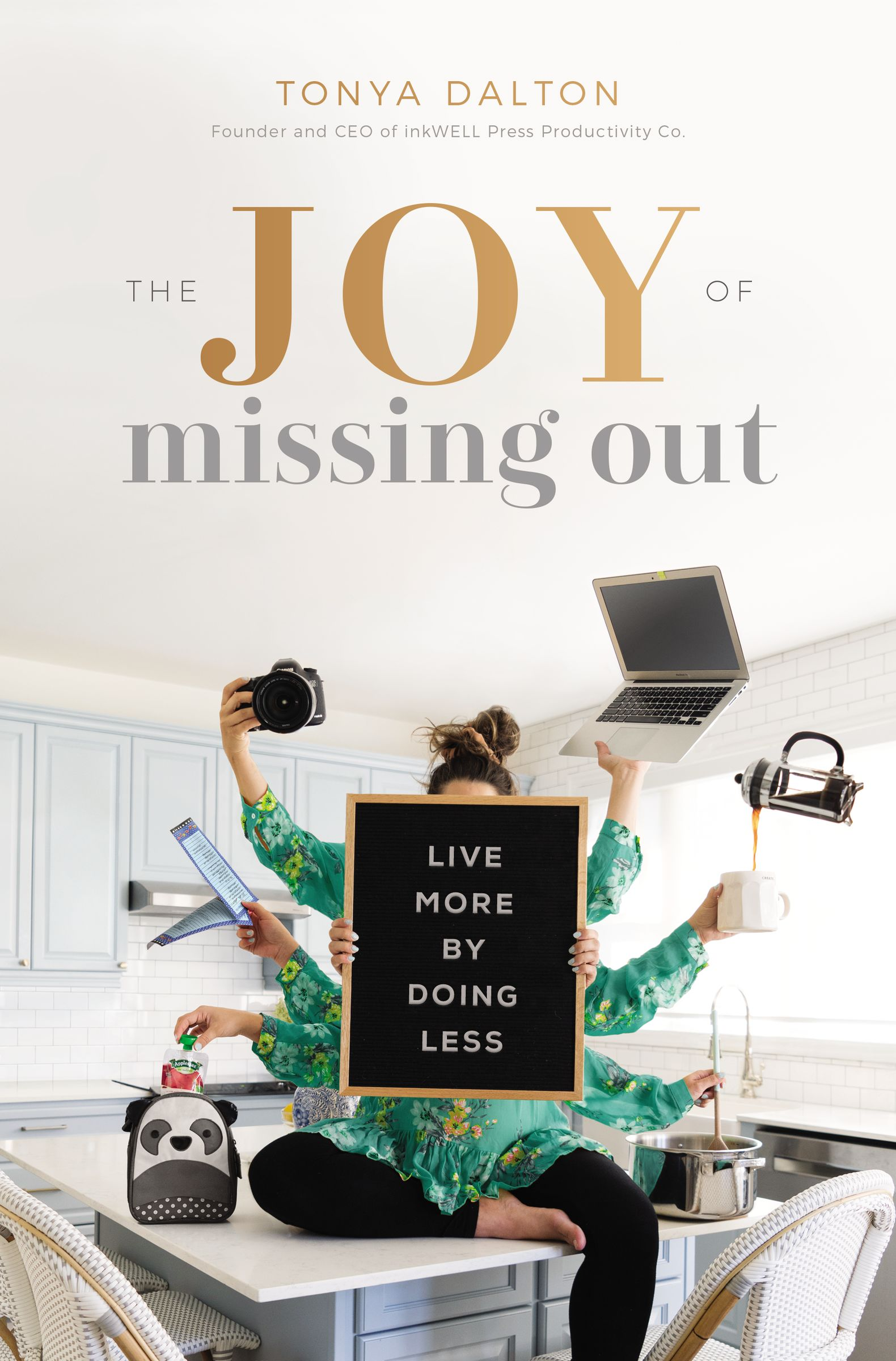 The Joy of Missing Out by Tonya Dalton