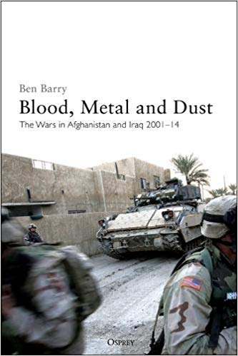 Blood, Metal and Dust: The Wars in Afghanistan and Iraq 2001–14