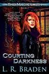 Courting Darkness (The Magicsmith, #2)