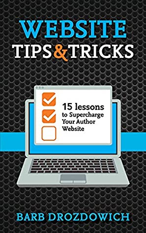 Website Tips and Tricks: 15 Lessons to Supercharge your Author Website