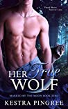 Her True Wolf (Marked by the Moon, #0.5)