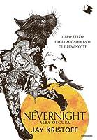 Nevernight. Alba oscura (Libro terzo degli accadimenti di Illuminotte)