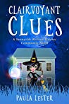 Clairvoyant Clues (Sunnyside Retired Witches Community #4)