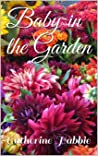 Baby in the Garden by Catherine Habbie