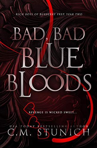 C. M. Stunich - Rich Boys of Burberry Prep 2 - Bad, Bad Bluebloods