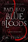 Bad, Bad Bluebloods by C.M. Stunich