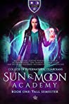 Sun & Moon Academy Book One by Kristie Cook