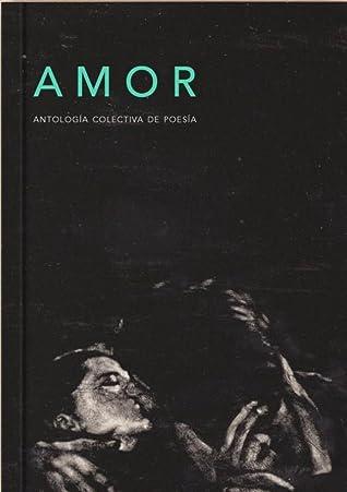 Amor. Antología colectiva de poesía.