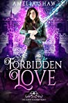 Forbidden Love (Slayer Academy #3)