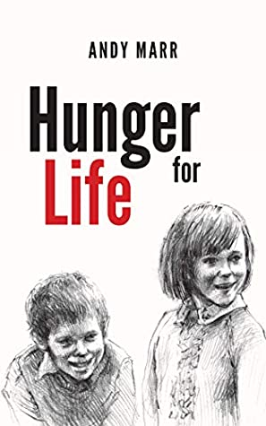 Hunger for Life by Andy  Marr